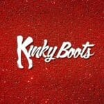 Kinky Boots at TOR Aug 19
